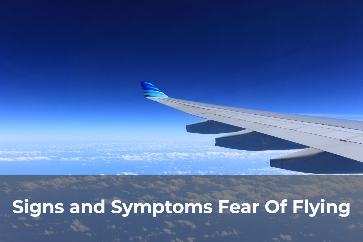 Signs and Symptoms Fear Of Flying