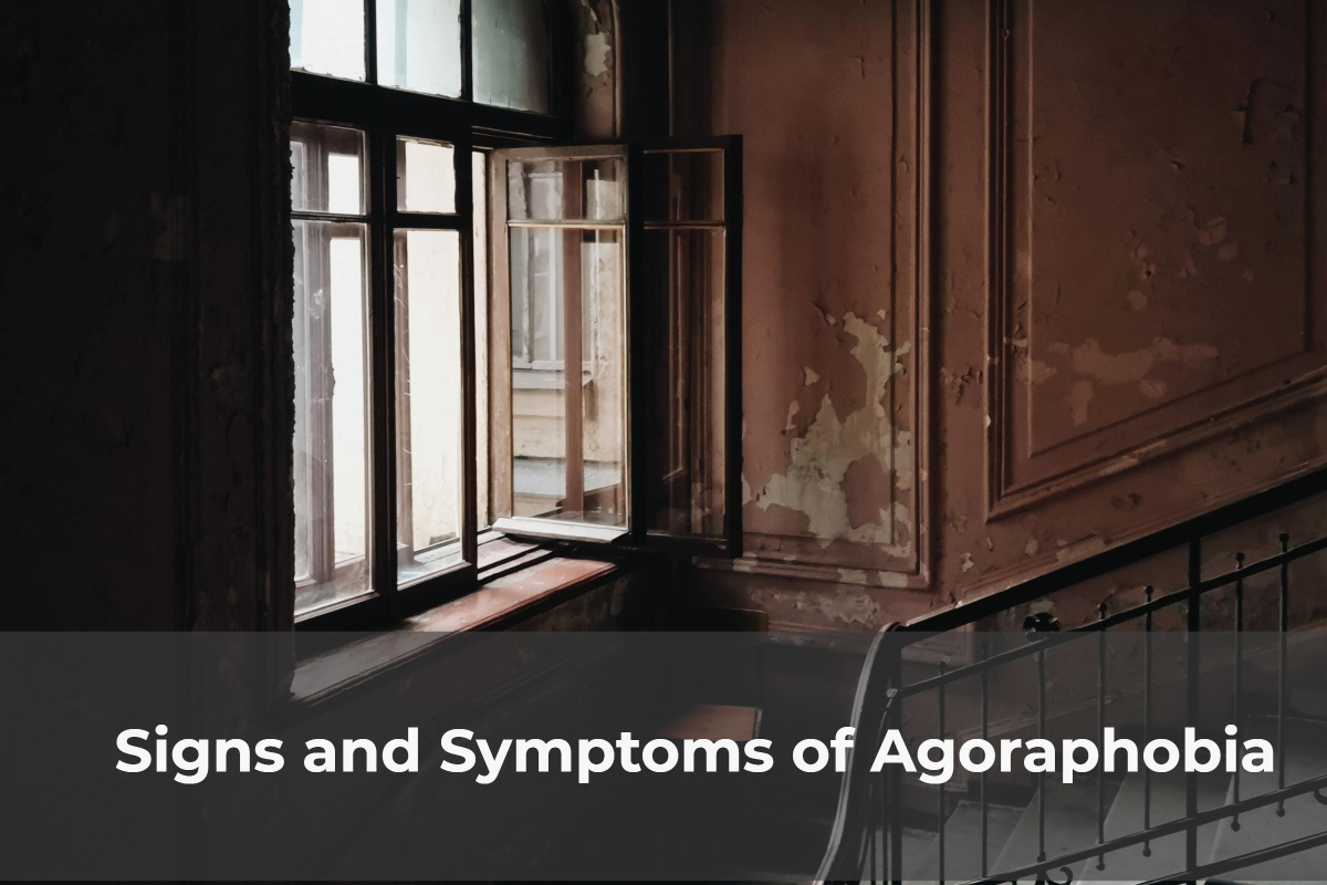 Signs and Symptoms of Agoraphobia