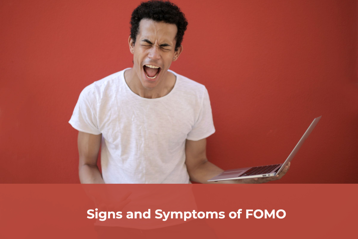 Signs and Symptoms of FOMO